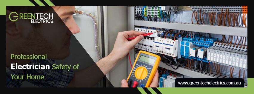 How Professional Electrician Ensure Safety of Your Home While You Go On A Holiday