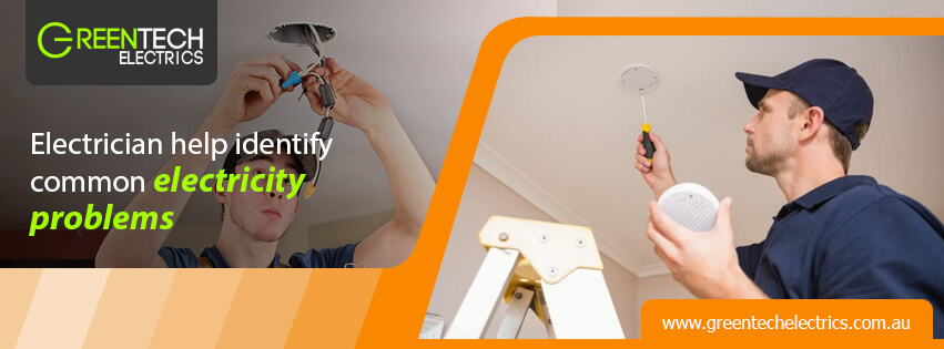 Can an Electrician help identify common electricity problems at your home?