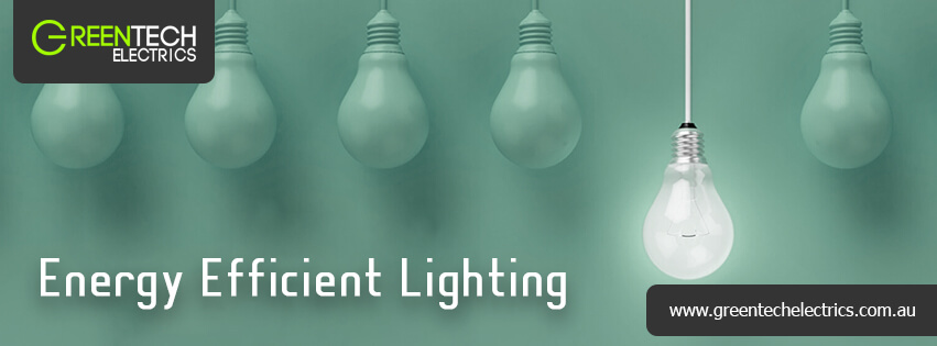 What are the benefits of Energy Efficient Lighting at home?
